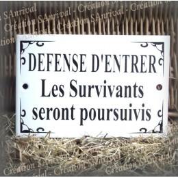 """Plaque émaillée """"Défense d'entrer, les survivants seront poursuivis"""""""