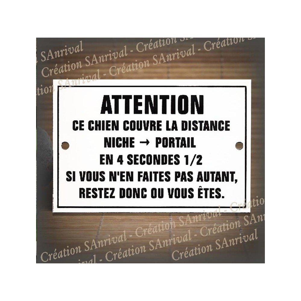 "Enamel plate ""Attention un chien niche 4 secondes..."""