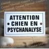 """Plaque émaillée 10x6cm """"Attention chien en psychanalyse"""""""