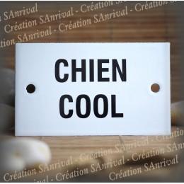 "Enamel plate ""Chien Cool"""