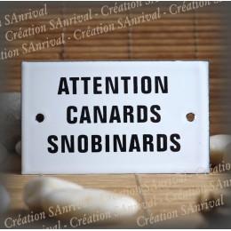 "Plaque émaillée 10x6cm Attention ""Canard snobinards"""