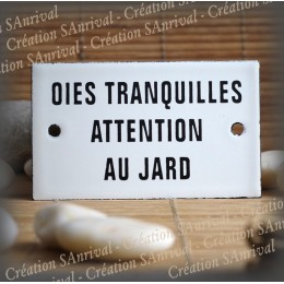 """Plaque émaillée 10x6cm """"Oies tranquilles Attention au jard"""""""
