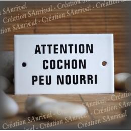 """Plaque émaillée 10x6cm """"Attention Cochon peu nourri"""""""