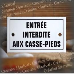 """Enamel plate """"Entrée interdite aux casse-pieds"""" with border"""