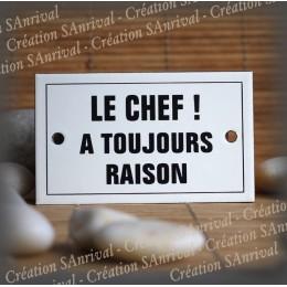 """Plaque émaillée 10x6cm """"Le Chef a toujours raison"""" avec filet"""
