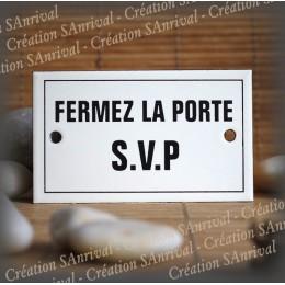 "Enamel plate ""Fermez la porte svp"" with border"